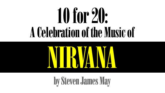 10 for 20: A Celebration of the Music of Nirvana