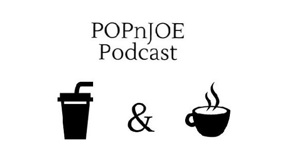 POPnJOE Podcast – episode 7