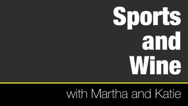 Sports and Wine with Martha and Katie